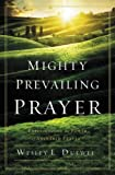 Mighty Prevailing Prayer, Wesley L. Duewel, 0310338778