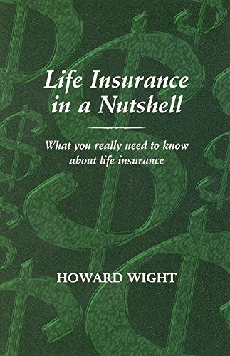 Life Insurance in a Nutshell What You Really Need to Know About Life Insurance