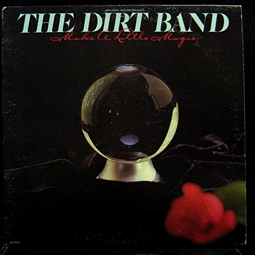 NITTY GRITTY DIRT BAND MAKE A LITTLE MAGIC vinyl record