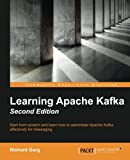 Learning Apache Kafka -