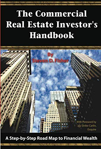 The Commercial Real Estate Investor's Handbook: A Step-by-Step Road Map to Financial Wealth (Steps Real)
