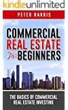 Commercial Real Estate for Beginners: The Basics of Commercial Real Estate Investing