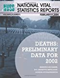 National Vital Statistics Reports Volume 52, Number 13 Deaths, Centers For Disease Control And Preventi, 1493648055