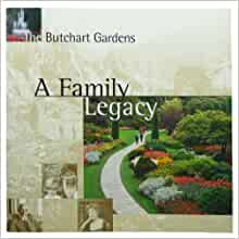 The Butchart gardens: a Family Legacy, Clarke, David; Moore, Carmen; Beveridge, Janey