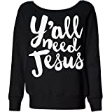 Customized Girl Slouchy Y'all Really Need Jesus: Ladies Triblend Wideneck Sweatshirt