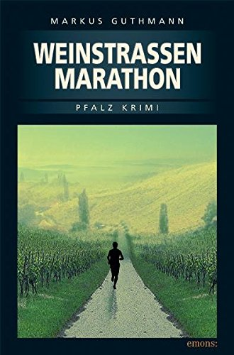 Weinstrassenmarathon (Pfalz Krimi)