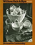 Willow, Oak, and Rye: Basket Traditions in Pennsylvania (Keystone Books)