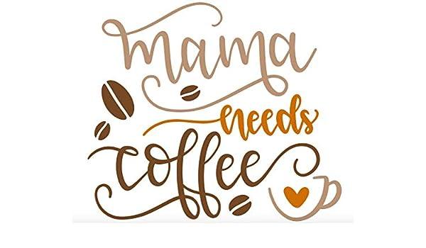 Amazon com: Coffee Vinyl Decal/Mama Needs Coffee Caffeine