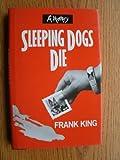 Sleeping Dogs Die, Frank King, 0525246991