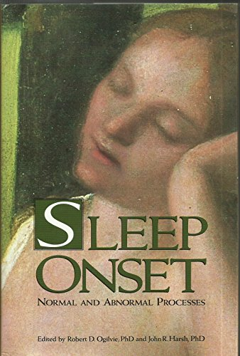 Sleep Onset: Normal and Abnormal Processes (Apa Science Volumes)