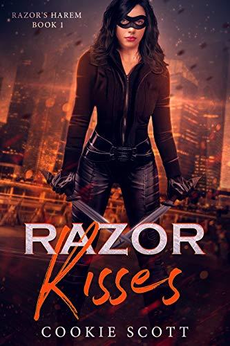 Razor Kisses: a superhero reverse harem romance (Razor's Harem Book 1) by [Scott, Cookie]
