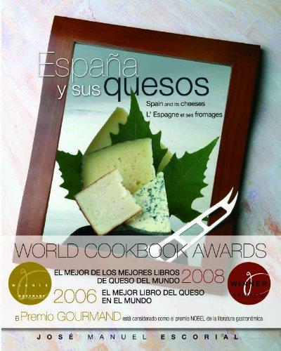 ESPAÑA Y SUS QUESOS (España y sus quesos): Amazon.es: José Manuel Escorial Merino, Almudena Escorial Senante: Libros