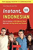 Instant Indonesian: How to Express 1,000 Different Ideas with Just 100 Key Words and Phrases! (Indonesian Phrasebook) (Instant Phrasebook Series)
