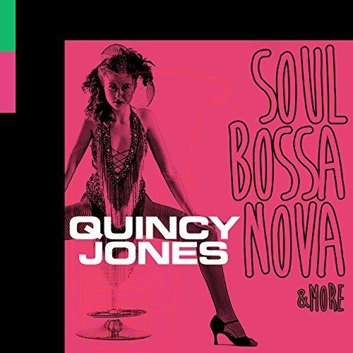Soul Bossa Nova & More by Quincy Jones ()