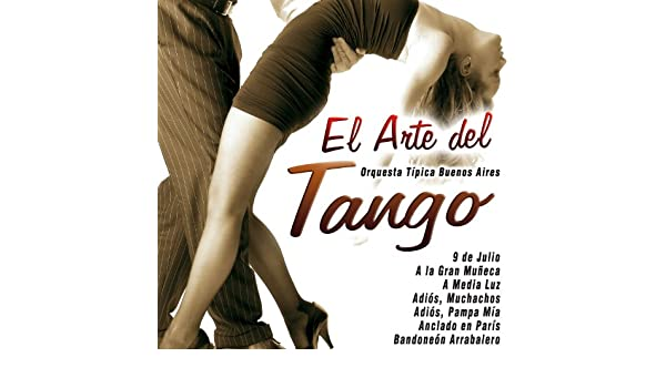El Arte del Tango by Orquesta Típica Buenos Aires on Amazon ...
