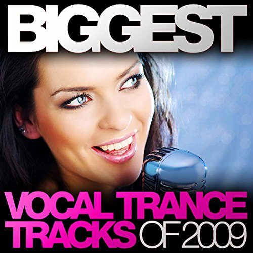 Biggest Vocal Trance Tracks Of...