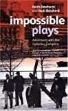 img - for Impossible Plays (Plays & Playwrights): Adventures with the Cottesloe Company (Plays and Playwrights) by Jack Shepherd (2006-11-08) book / textbook / text book