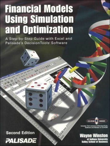 Financial Models Using Simulation and Optimization: A Step-By-Step Guide with Excel and Palisade's Decision Tools Software with CDROM by Wayne L. Winston (2000-06-01) - Exclusive Palisades