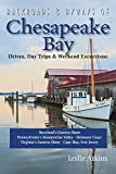 Backroads & Byways of Chesapeake Bay: Drives, Day Trips & Weekend Excursions (Backroads & Byways)