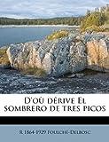 D'Où Dérive el Sombrero de Tres Picos, R. 1864-1929 Foulché-Delbosc, 117614832X