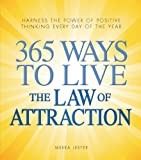img - for 365 Ways to Live the Law of Attraction: Harness the power of positive thinking every day of the year book / textbook / text book