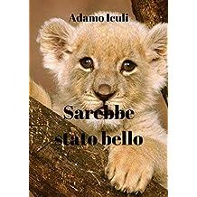Sarebbe stato bello (Italian Edition)