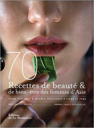 Téléchargement 70 recettes de beauté & de bien-être des femmes d'Asie : Soins parfumés & pierres précieuses à fleur de peau pdf, epub ebook