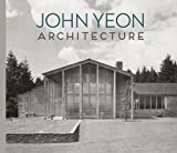 img - for John Yeon Architecture: Building in the Pacific Northwest book / textbook / text book