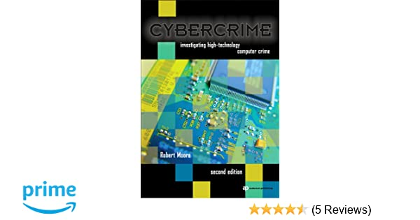 Cybercrime, Second Edition: Investigating High-Technology
