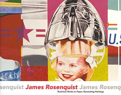 Rosenquist James Artist - James Rosenquist: Illustrious Works on Paper, Illuminating Paintings