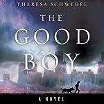 The Good Boy   Theresa Schwegel
