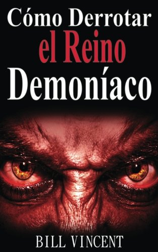 Como Derrotar el Reino Demoniaco (Spanish Edition) [Bill Vincent] (Tapa Blanda)