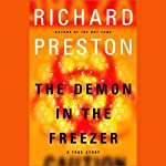 The Demon in the Freezer: A True Story | Richard Preston