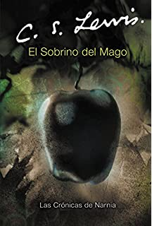 El Sobrino del Mago (Cronicas de Narnia) (Spanish Edition)