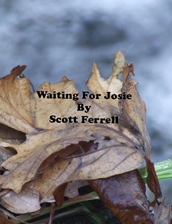 Waiting for Josie
