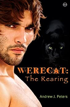 Werecat: The Rearing by [Peters, Andrew J.]