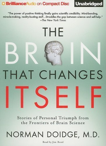 By Norman Doidge M.D.: The Brain That Changes Itself: Stories of Personal Triumph from the Frontiers of Brain Science [Audiobook]