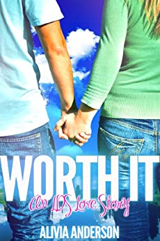 Worth It: An LDS Love Story by [Anderson, Alivia]