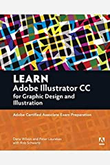 Learn Adobe Illustrator CC for Graphic Design and Illustration: Adobe Certified Associate Exam Preparation (Adobe Certified Associate (ACA)) Paperback