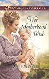 img - for Her Motherhood Wish (Love Inspired Historical) book / textbook / text book