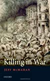 Killing in War, Jeff Mcmahan, 0199548668
