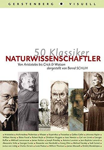 50 Klassiker Naturwissenschaftler: Von Aristoteles bis Crick & Watson