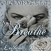 As I Breathe: One Breath at a Time: Book 2 | Leilani Bennett