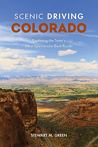 Scenic Driving Colorado: Exploring the State's Most Spectacular Back Roads ()