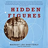 Hidden Figures: The American Dream and the Untold Story of the Black Women Mathematicians Who Helped Win the Space Race (audio edition)