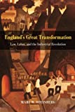 img - for England's Great Transformation: Law, Labor, and the Industrial Revolution book / textbook / text book