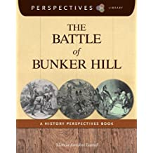 The Battle of Bunker Hill: A History Perspectives Book (Perspectives Library)