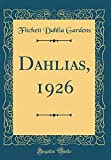Amazon / Forgotten Books: Dahlias, 1926 Classic Reprint (Fitchett Dahlia Gardens)