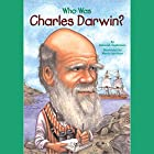 Who Was Charles Darwin? Audiobook by Deborah Hopkinson Narrated by Kevin Pariseau