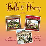 The Adventures of Bella & Harry, Vol. 4 : Let's Visit Edinburgh!, Let's Visit Rome!, Let's Visit Berlin! (Adventures of Bella & Harry series)